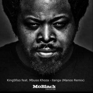 KingSfiso - Ilanga (Manoo Remix) Ft. Mbuso Khoza
